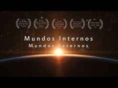 SinSerAnonimo.blogspot.com: Mundos Internos, Mundos Externos (Documental en Hd...