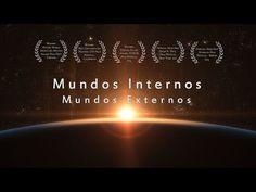 Mundo Interno, Mundo Externo - Documental (HD) -y YouTube