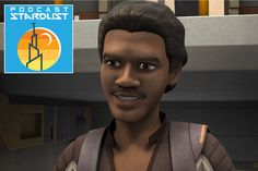 Podcast Stardust #137: Rebels - Idiot's Array - 0111   The smoothest scoundrel in the galaxy guest stars in Rebels as Lando manipulates the crew of the Ghost into helping him run an Imperial blockade.