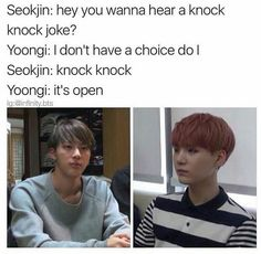 Seokjin: hey you wanna hear a knock knock joke? Yoongi: [don-t have a choice do I Seokjin: knock knock Yoongi: it-s open - iFunny :) Bts Jin, Bts Suga, K Pop, Wattpad, Namjoon, Laughing Funny, Jin Dad Jokes, Knock Knock Jokes, Bts Memes Hilarious