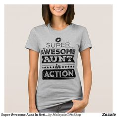 Shop Super Awesome Aunt In Action (Hipster Style) T-Shirt created by MalaysiaGiftsShop. Hipster Fashion, Hipster Style, Truckers Girlfriend, Aunt Shirts, Best Aunt, Cute Woman, American Apparel, Cool T Shirts, Colorful Shirts