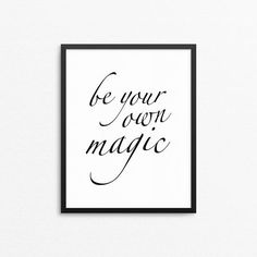 "Inspiring home decor print with the text ""Be your own magic"". Design by Creocrux."
