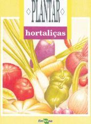 O cultivo de hortaliças - EMBRAPA Manual de plantio em PDF