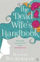 The Dead Wife's Handbook (Book) by Hannah Beckerman (2014): Waterstones.com