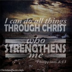 Philippians 4:13 - Strength | Christian Quotes