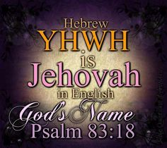 """😊 the Father has a name, and that name is originally """"Yahweh"""" (Hebrew). In English the Father's name is """"Jehovah! Psalm 83, Bible Questions, Names Of God, Bible Knowledge, Bible Truth, Prayer Warrior, Jehovah's Witnesses, Gods Promises, Bible Scriptures"""