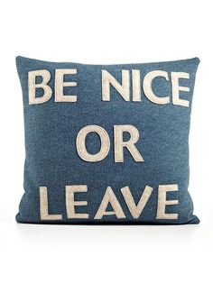 Be Nice Or Leave Pillow.