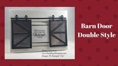 Stampin Up Barn Door - Double