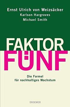 Faktor Fünf: Die Formel für nachhaltiges Wachstum von Ern... https://www.amazon.de/dp/3426274868/ref=cm_sw_r_pi_dp_wFCKxb08X9X1R