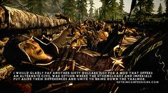 """""""I would gladly pay another sixty dollars just for a mod that offers an alternate civil war option where the Stormcloaks and Imperials put a..."""