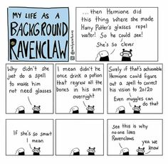 But I'm Slytherin abd agree with the Ravenclaw lol. I still love Hermione tho Harry Potter Comics, Harry Potter Jokes, Harry Potter Fandom, Background Slytherin, Movies Quotes, Book Quotes, 4 Panel Life, Harry Potter Glasses, No Muggles