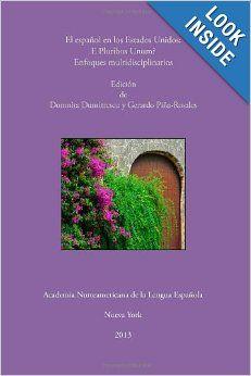 El español en los Estados Unidos: E Pluribus Unum? Enfoques multidisciplinarios / edición de Domnita Dumitrescu y Gerardo Piña-Rosales.