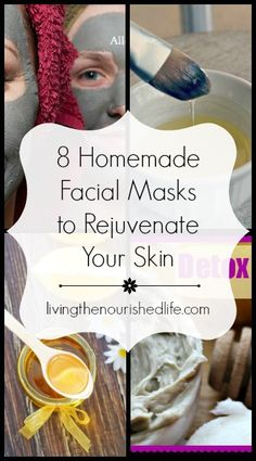 8 Homemade Facial Masks to Rejuvenate Your Skin - The Nourished Life #DIY #homemade #facemask