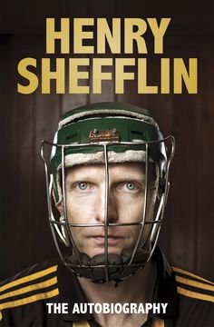 Henry Shefflin - The Autobiography