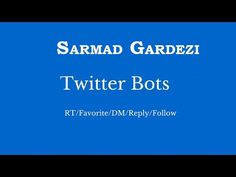 How to Use Twitter Bot Developed by Sarmad Gardezi