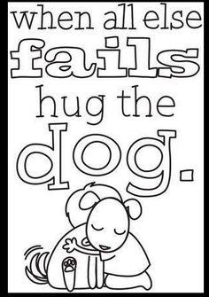 when all else fails hug the dog