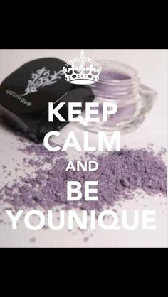 Keep Calm and Be Younique!!! JOIN my team. $99, best business EVER! https://www.youniqueproducts.com/MrsTashaBrittsan