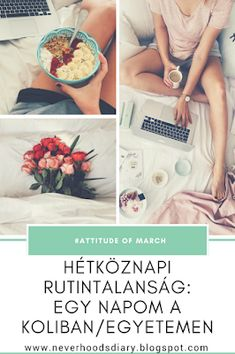 HÉTKÖZNAPI RUTINTALANSÁG: EGY NAPOM A KOLIBAN/EGYETEMEN - ATTITUDE OF MARCH #1 Attitude, March, Blog, Blogging, Mac