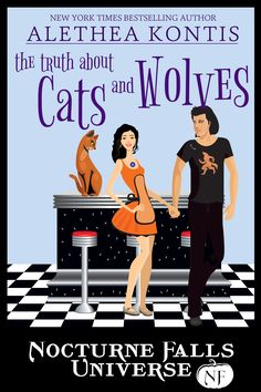 The Truth About Cats And Wolves, Nocturne Falls Universe Author: Alethea Kontis Young Adult Romance Jan 2017