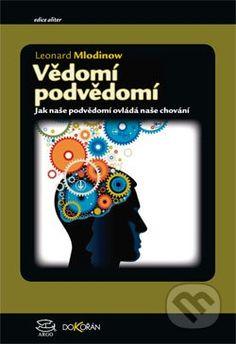 Martinus.sk > Knihy: Vědomí podvědomí (Leonard Mlodinow)