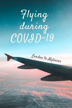 Flying during COVID-19: London to Mykonos | Stylish Traveler