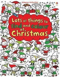 Lots of Things to Find and Colour at Christmas - a #Christmas #activity #book for #kids, from #Usborne. Lots of hidden #thingstospot and #colour in, including skating #penguins, dancing #elves, #presents and, of course, #Santa .Also features picture #puzzles, #mazes, matching #pairs and odd-ones-out. Great for keeping children busy in the run-up to Christmas. #childrensbooks #getreadyforChristmas #stockingfillers #gifts #activities #thingstodo