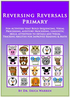 Come get a free sample activity from the new publication Reversing Reversals Primary.  It is ideal for students with dyslexia and struggling readers, and it is a wonderful new cognitive training program  that uses adorable animals to teach the basic cognitive skills required for optimal learning such as listening skills, visual processing, auditory processing, memory, sequencing, tracking, directionality and more.  You can also get it on Teachers Pay Teachers.