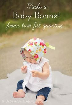 Make a baby bonnet from two fat quarters. Free tutorial from Simple Simon and Company.