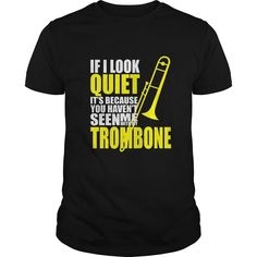 You haven't seen me with my Trombone T shirt  #gift #ideas #Popular #Everything #Videos #Shop #Animals #pets #Architecture #Art #Cars #motorcycles #Celebrities #DIY #crafts #Design #Education #Entertainment #Food #drink #Gardening #Geek #Hair #beauty #Health #fitness #History #Holidays #events #Home decor #Humor #Illustrations #posters #Kids #parenting #Men #Outdoors #Photography #Products #Quotes #Science #nature #Sports #Tattoos #Technology #Travel #Weddings #Women