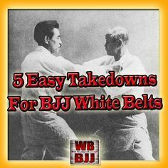 5 Easy Takedowns for BJJ White Belts