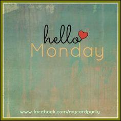 hello Monday.