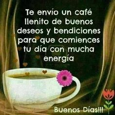 Image about buenos días in mariposa by nancy granados Good Morning Good Night, Good Night Quotes, Morning Wish, Happy Everything, Love Post, Healing Words, Spanish Quotes, Coffee Quotes, Birthday Quotes