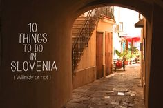 10 Things To Do In Slovenia ( Willingly or not) Part 1