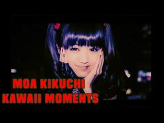 Moa Metal [Moa Kikuchi] Kawaii / Cute Moments [Kawaii idol moments #6] - YouTube