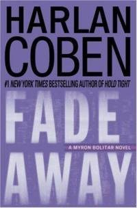 Fade Away (Hardcover) ~ Harlan Coben - read this on vacation so not my usual girly girl fare.  This book was fun to read, quick paced, good plot with great twists and turns.  Such a pleasant surprise, i read two more before my vacation was over.  Tell No One and Back Spin.