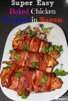 Super easy baked chicken wrapped in bacon - Super easy meal that your family will love! perfect for easy lunch or dinner ideas..