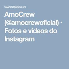 AmoCrew (@amocrewoficial) • Fotos e vídeos do Instagram
