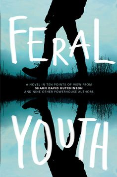 Feral Youth by Shaun David Hutchinson, cover photo by Christie Goodwin, all rights reserved