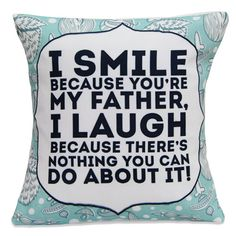 Smile With Father Cushion