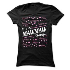 ITS A mawmaw, THING T Shirts, Hoodies. Get it here ==► https://www.sunfrog.com/No-Category/Its-a-MAWMAW-thing.html?57074 $19