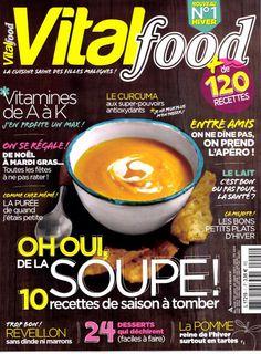 Vital food : la cuisine saine des filles malignes! Prix n°: 3.95 € Prix abo: 15 € Editeur: Mondadori France