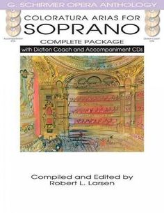 Coloratura Arias For Soprano Complete Package With Diction Coach And Accompaniment CDs