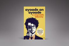 Ayoade on Ayoade: A Cinematic Odessy, by Richard Ayoade in Verge's 2014 holiday gift guide: http://www.theverge.com/a/holiday-gift-ideas-2014/under-25/#ayoade-on-ayoade-a-cinematic-odessy-by-richard-ayoade
