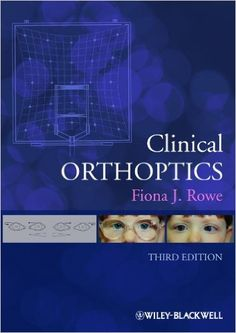 Download the Book: Clinical Orthoptics PDF For Free, Preface: Clinical Orthoptics has become established as a basic reference text providing fundamental ...
