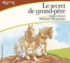 Le secret de grand-père Texte de Michael Morpugo (traduit par Diane Ménard), lu par Frédéric Dimnet Gallimard Jeunesse dans la collection Écoutez lire