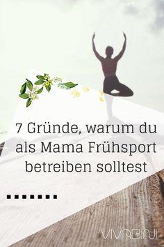 Wunderbar Als Mama Haben Wir Oft Weder Zeit Noch Gelegenheit Regelmäßig Sport Zu  Treiben. Sieben Gründe