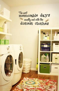 Laundry room - love the little sayin'  Would love to have a massive laundry room <3 lots of organization