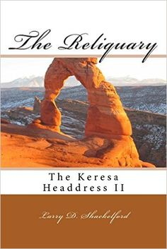 #crime #romance #adventure #books The Reliquary (The Keresa Headdress #2) by Larry D. Shackelford. The Reliquary is the sequel to The Keresa Headdress. The fast-paced crime fiction novel takes place in Salt Lake City, Utah. The unique cast of characters from the Keresa Headdress are back, along with new team members, to solve another extraordinary criminal investigation involving fossil theft and a psychotic killer.