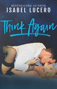 Smut Fanatics: Think Again By Isabel Lucero Release Day Blitz & Giveaway!!!
