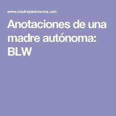 Anotaciones de una madre autónoma: BLW
